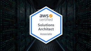 AWS Certified Solutions Architect Associate: Complete Course